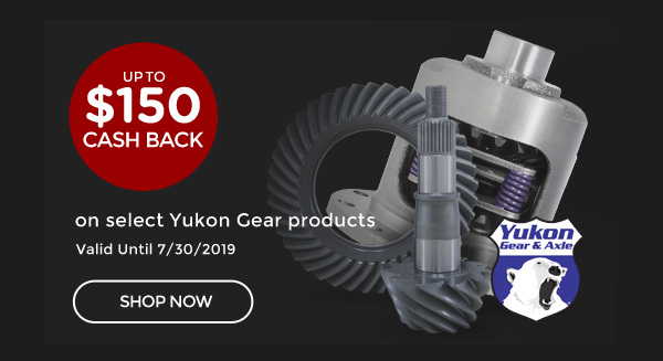 Yukon Spring Into Summer 2019 | Purchase select Yukon Gear products and get up to $150 manuf rebate | Ends 07/30/2019 [CLICK HERE]