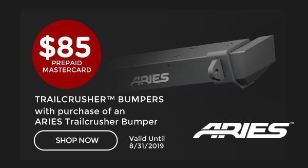 Aries TrailChaser® Rebate | Claim a $85 Prepaid Mastercard® Card with the purchase of an ARIES® TrailChaser® Front, Front KIT* (includes brush guard) OR Rear Bumper | Ends 08/31/19