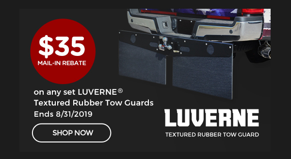 Luverne Tow Guard Rebate | Claim a $35 Prepaid Mastercard® Card with the purchase of any set of LUVERNE® Textured Rubber Tow Guards | Ends 08/31/19