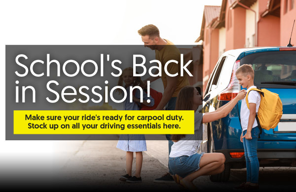School's Back in Session! [Make sure your ride's ready for carpool duty. Stock up on all your driving essentials here.]