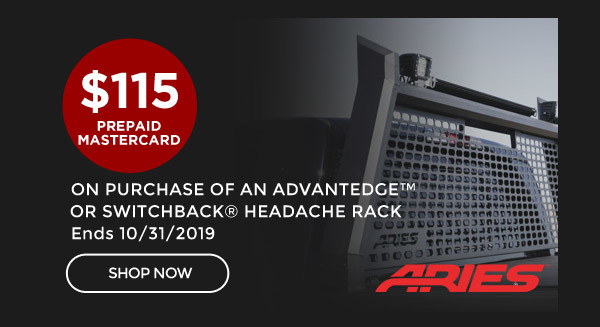 Aries Sept - Oct Rebate | Purchase select Aries Headache Racks and get $115 Rebate | Ends 10/31/19
