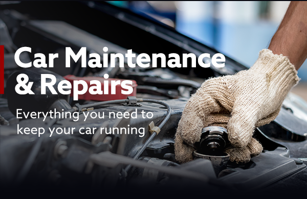 Car Maintenance & Repairs | Everything you need to keep your car running