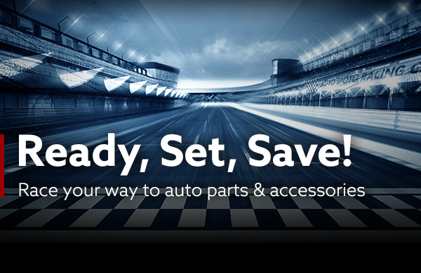 Ready, Set, Save! | Race your way to auto parts & accessories