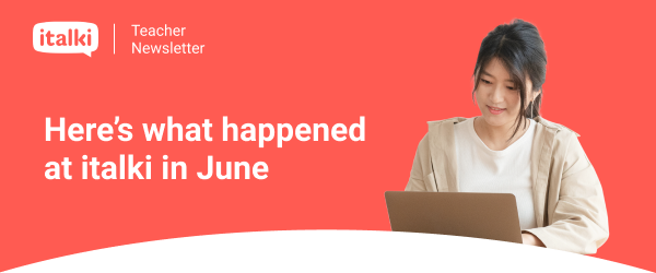 Here's what happened at italki in June